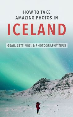 Tips for Iceland photography: landscapes, northern lights, waterfalls, and all sorts of nature in Iceland!