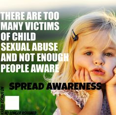 Check out RAACE, Race Against Abuse of Children Everywhere. It can help you, help at least one child.   It IS a race, and we NEED to win!