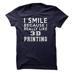 (Superior T-Shirts) I Smile Because I Really Like 3D Printing Hoodie Thanhd - Gross sales...