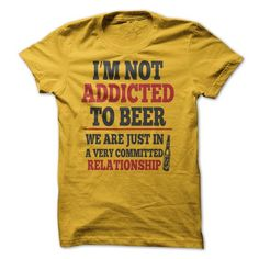 Im not Addicted to Beer Tees - #band shirt #casual tee. HURRY => https://www.sunfrog.com/Funny/Im-not-Addicted-to-Beer-Tees.html?68278
