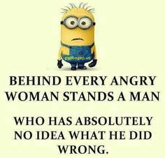 Funny Minion Quote About Men vs. Angry Women... - Angry, Funny, Funny Minion Quote, funny minion quotes, Men, Minion, quote, Women - Minion-Quotes.com