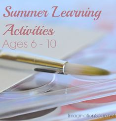 Summer Learning Activities for ages 6 10 Activity Ideas for Summer Learning, Ages 6   10