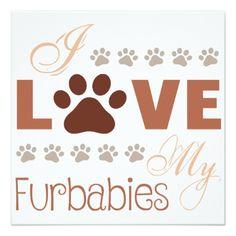 I Love My Furbabies Card - invitations custom unique diy personalize occasions