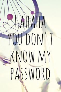 Resultado de imagen para wallpapers i don't know my password