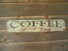 coffee sign, made of wood, and distressed to give that rustic country look on Etsy, $18.95
