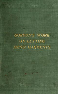 Gordon's work on cutting men's garments; Sewing Patterns Free, Vintage Patterns, Clothing Patterns, Vintage Sewing, Dot Patterns, Victorian Mens Clothing, Book Crafts, Craft Books, Sewing Men
