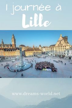 1 journée à Lille, que voir que faire - Dreams World France Europe, France Travel, Weekend France, French Lifestyle, Voyage Europe, Top Place, Picture Postcards, Blog Voyage, Europe Travel Tips