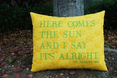 Customizable Lyric Pillow The Beatles Here by ThreeYellowFinches, $45.00