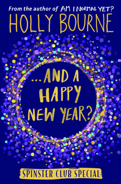 <i>...And A Happy New Year?</i> by Holly Bourne