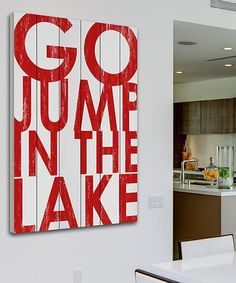 Canvas Art Ideas DIY - Loving this 'Go Jump In The Lake' White Wood Wall Art on #zulily! #zulilyfinds #LeinwandKunstIdeen #Leinwand #canvasartideasdiycreative #canvasartideasdiydesign #canvasartideasdiywallhangings #leinwandkunstdruckwohnzimmer