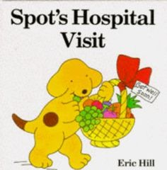Spots Hospital Visit Hb (A Spot Storybook): Eric Hill: 9780434942725: Amazon.com: Books