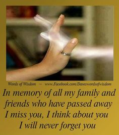 Dad, Mom,  Grand daughter, Mom in law,  Sister in law and many others. In my heart and always on my mind.