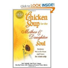 Chicken Soup for the Mother & Daughter Soul: Stories to Warm the Heart and Honor the Relationship [Paperback], (chicken soup books, canfield, chicken soup for the soul, chicken soup for the soul series, inspirational, jack canfield)