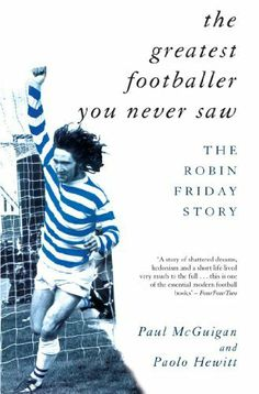 """Read """"The Greatest Footballer You Never Saw The Robin Friday Story"""" by Paolo Hewitt available from Rakuten Kobo. Robin Friday was an exceptional footballer who should have played for England. He never did. Robin Friday was a brillian. Reading Fc, Free Reading, Got Books, Books To Read, Shattered Dreams, What To Read, Book Photography, Free Books, Nonfiction"""