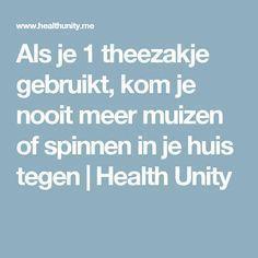 Als je 1 theezakje gebruikt, kom je nooit meer muizen of spinnen in je huis tegen   Health Unity