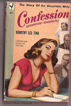 Confession, by Dorothy Les Tina Bantam 1949 Cover art by William Shoyer Vintage Books, Vintage Ads, Pulp Fiction 2, Gothic Books, Modern Love, Pulp Art, Running Women, Confessions, Writer