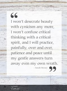 I won't desecrate beauty with cynicism :: by Sarah Bessey. holy wow - this heart needs this prayer moment by moment! Albert Camus, Words Quotes, Me Quotes, Sayings, Love Words, Beautiful Words, Soli Deo Gloria, Words Worth, Critical Thinking