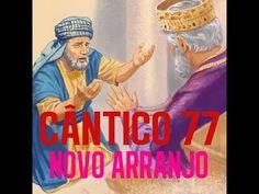 CANTICO 77 - (NOVO ARRANJO)  SEJAMOS PERDOADORES