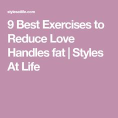 9 Best Exercises to Reduce Love Handles fat | Styles At Life