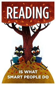 Books and Cats! Reading Is What Smart People Do - Print by Scott Benson (no longer available as print) Library Quotes, Library Posters, Library Ideas, I Love Books, Good Books, Books To Read, Reading Quotes, Book Quotes, Reading Posters