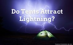 I have camped more times than I care to remember, but strangely, I'd never considered whether tents attract lightning. For some reason, I'd never considered the possibility of being struck by lightning while in a tent. Lightning Strikes, I Care, Tents, Outdoor Gear, Attraction, Camping, Teepees, Campsite, Campers