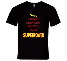 I Teach Chemistry What Is Your Superpower Occupation T Shirt