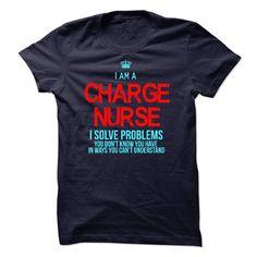 I am a Charge Nurse, T Shirt, Hoodie, Sweatshirt
