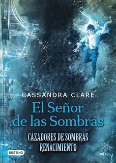 CAZADORES DE SOMBRAS, RENACIMIENTO VOL. 2: EL SEÑOR DE LAS SOMBRAS