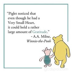 "Even a ""small heart"" has room for little things, and before you know it, it's full of gratitude. Very small heart, very big gratitude. Great Quotes, Quotes To Live By, Me Quotes, Inspirational Quotes, Mentor Quotes, Crush Quotes, Qoutes, Motivational, Winnie The Pooh Quotes"