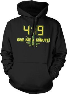 4:19 Give Me A Minute Mens Sweatshirt, Funny Trendy Hot Weed Smoking 420 Mens Pullover Hoodie:Amazon:Clothing