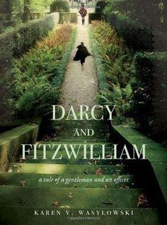 Regency. Darcy and Fitzwilliam: A Tale of a Gentleman and an Officer (Darcy and Fitzwilliam, #1). Karen V. Wasylowski. (Pride & Prejudice)