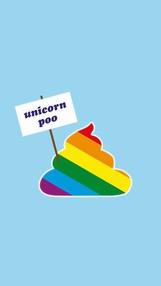 I did not know unicorns poop in rainbows