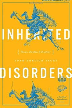 Inherited Disorders: Stories, Parables & Problems by Adam...