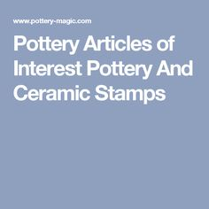 Pottery Articles of Interest Pottery And Ceramic Stamps