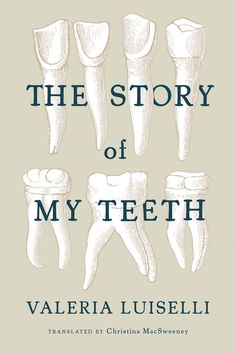 Availability: The story of my teeth [electronic resource (eBook)] / Valeria Luiselli ; translated by Christina MacSweeney. New Books, Good Books, Books To Read, Books 2016, Best Fiction Books, Literary Fiction, Fiction Novels, Book Worms, Literature