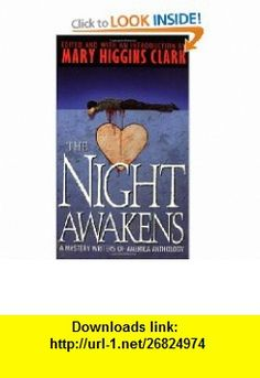 The Night Awakens A Mystery Writers of America Anthology (9780671519186) Mary Higgins Clark , ISBN-10: 0671519182  , ISBN-13: 978-0671519186 ,  , tutorials , pdf , ebook , torrent , downloads , rapidshare , filesonic , hotfile , megaupload , fileserve