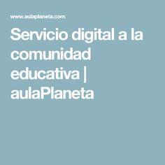 Servicio digital a la comunidad educativa   aulaPlaneta