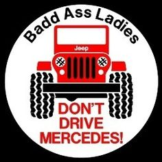 They drive Jeeps!