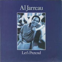 Let's Pretend, by Al Jarreau