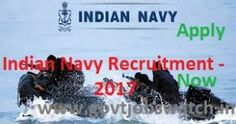 Those candidates are searching jobs vacancy for join indian navy then they can now apply for Indian Navy Recruitment Vacancies Jobs 2017