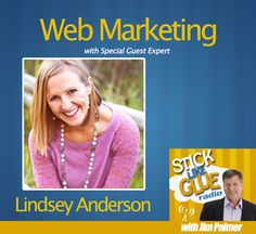 Web marketing with special guest expert Lindsey Anderson | Stick Like Glue Radio with Jim Palmer #newsletterguru #podcast #marketing