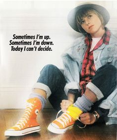 'Sometimes I'm up. Sometimes I'm down. Today I can't decide' (1987) #Converse