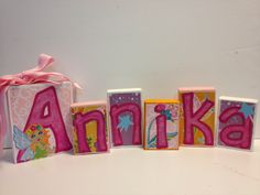 I painted these baby name blocks for a baby girl with a fairy theme...
