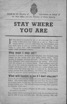 """Ministry of Information """"Stay Where You Are"""" leaflet ordering people to stay put in the event of an invasion. This was to ensure the roads were not clogged with refugees, as they were during the German invasion of Belgium and France."""