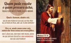 Eficácia da oração — Mateus 7:7-11  Pedi e vos será dado; buscai e achareis; batei e vos será aberto; pois todo o que pede recebe; o que bus...