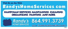 Randy's Home Services 864-991-3739 www.RandysHomeServices.com Serving Greenville, Spartanburg, Anderson and everywhere in between.