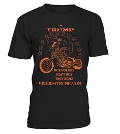 """# Our Colors Ride ™ #Bikers4Trump .  HOW TO ORDER: 1. Select the style and color you want:  2. Click """"Reserve it now"""" 3. Select size and quantity 4. Enter shipping and billing information 5. Done! Simple as that! TIPS: Buy 2 or more to save shipping cost!  This is printable if you purchase only one piece. so don't worry, you will get yours.  Guaranteed safe and secure checkout via: Paypal   VISA   MASTERCARD"""