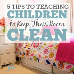How To Teach Your Children to Keep Their Room Clean - These 5 things can make this difficult task really easy.   www.joyinthehome.com
