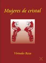 Mujeres de Cristal / Virtudes Reza