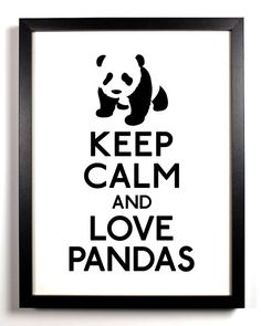 Keep Calm and Love Pandas Panda 8 x 10 by KeepCalmAndStayGold, $8.99